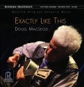 doug macleod - exactly like this (2x45rpm lp halfspeed)