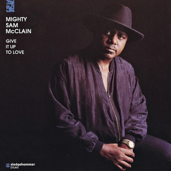 mighty sam mcclain – give it up to love (hybrid sacd)
