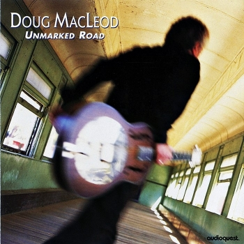 doug macleod – unmarked road (hybrid sacd)