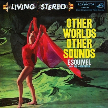 esquivel and his orchestra - other worlds other sounds (33rpm lp)
