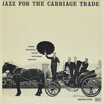 george wallington quintet - jazz for the carriage trade (33rpm lp)